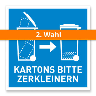 2. Wahl: Hinweisschild - KARTONS BITTE ZERKLEINERN